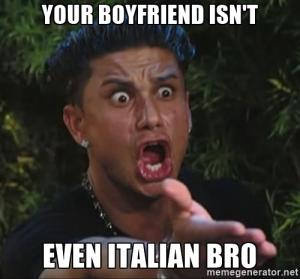 your boyfriend isnt italian